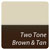 Two Tone Brown and Tan